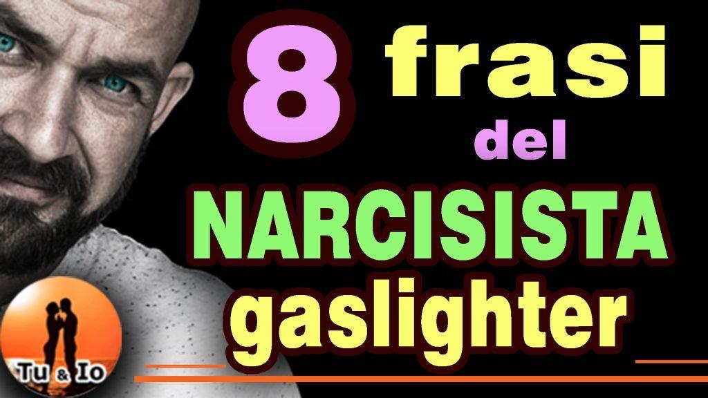 narcisista gaslighter frasi